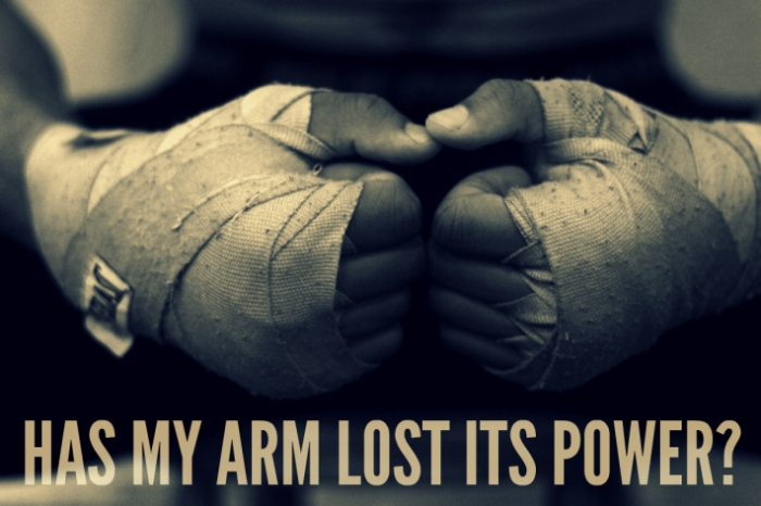 Has My Arm Lost its power